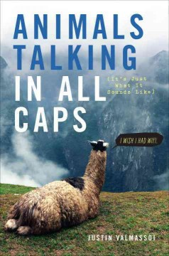Animals talking in all caps - Justin Valmassoi