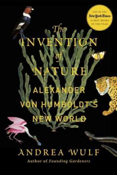 Invention of Nature : Alexander Von Humboldt's New World - Andrea Wulf