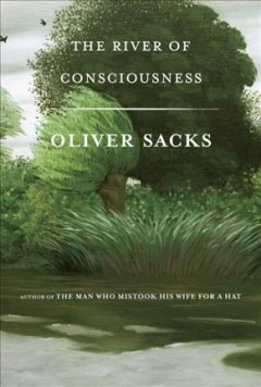 The river of consciousness - Oliver Sacks