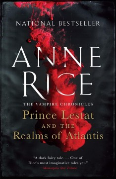 Prince Lestat and the Realms of Atlantis The Vampire Chronicles - Anne Rice