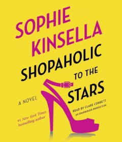 Shopaholic to the Stars - Sophie; Corbett Kinsella