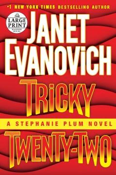 Tricky twenty-two : a Stephanie Plum novel - Janet Evanovich