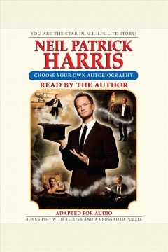 Neil patrick harris : Choose Your Own Autobiography. Harris Neil Patrick. - Harris Neil Patrick