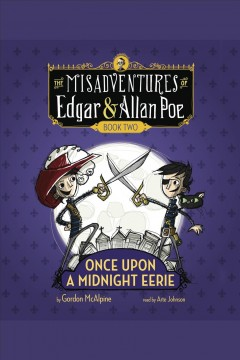 Once upon a midnight eerie: Misadvent of Edgar & Allan Poe Series, Book 2. Gordon McAlpine. - Gordon McAlpine