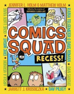 Comics squad: recess! (Ages 7-12)