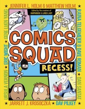 Comics squad: recess! (Ages 7-12)