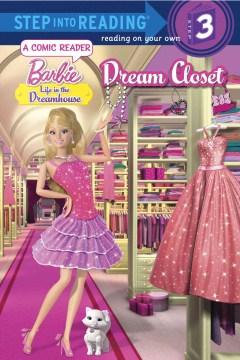 Barbie, life in the dream house. Dream closet - Kristen L Depken