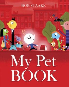 My pet book - Bob Staake