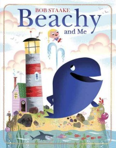 Beachy and me - Bob Staake