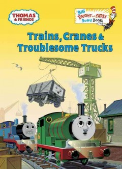 Trains, cranes & troublesome trucks - W Awdry