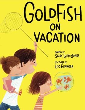 Goldfish on vacation - Sally Lloyd-Jones