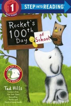 Rocket's 100th day of school. Tad Hills. - Tad Hills
