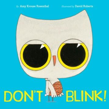Don't blink! - Amy Krouse Rosenthal