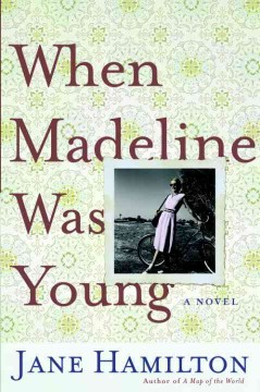 When Madeline was young : a novel - Jane Hamilton