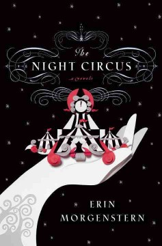 The night circus : a novel / Erin Morgenstern - Erin Morgenstern