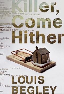 Killer, Come Hither - Louis Begley