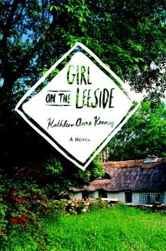 Girl on the Leeside : a novel - Kathleen Anne Kenney