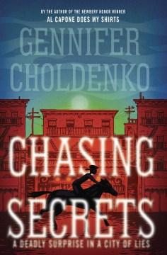 Chasing secrets - Gennifer Choldenko
