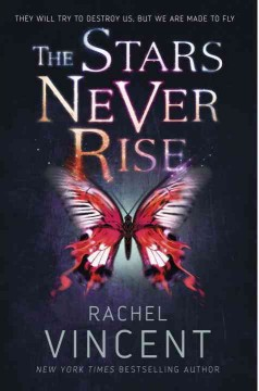 The stars never rise / Rachel Vincent - Rachel Vincent