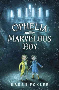 Ophelia and the marvelous boy / Karen Foxlee - Karen Foxlee