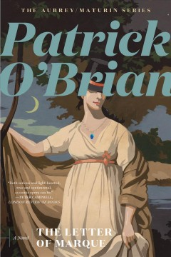 The letter of Marque - Patrick O'Brian