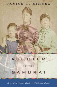 Daughters of the Samurai : A Journey from East to West and Back - Janice P Nimura