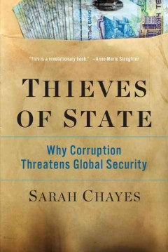 Thieves of State : Why Corruption Threatens Global Security - Sarah Chayes