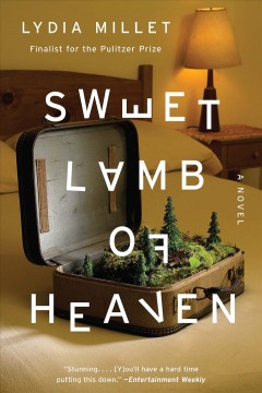 Sweet Lamb of Heaven: A Novel - Lydia Millet