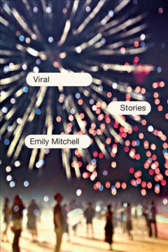 Viral : Stories - Emily Mitchell
