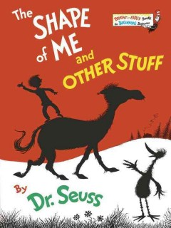 The shape of me and other stuff - Dr Seuss
