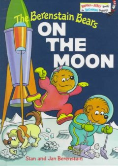 The Berenstain bears on the moon - Stan Berenstain