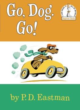 Go, dog. Go! - P. D. (Philip D.) Eastman