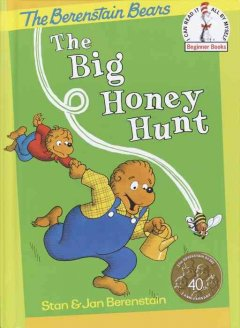 The big honey hunt, by Stanley and Janice Berenstain. - Stan Berenstain