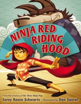 Ninja Red Riding Hood - Corey Rosen Schwartz