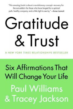 Gratitude & Trust : Six Affirmations That Will Change Your Life - Paul; Jackson Williams
