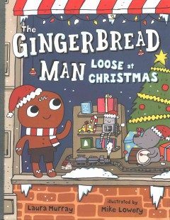 The gingerbread man loose at Christmas - Laura Murray