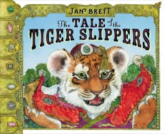 The tale of the tiger slippers - Jan Brett