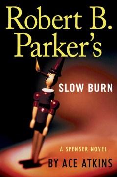 Robert B. Parker's Slow Burn - Ace Atkins