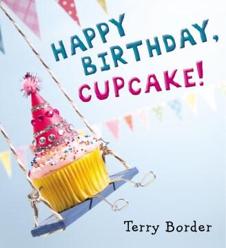 Happy birthday, Cupcake! - Terry Border