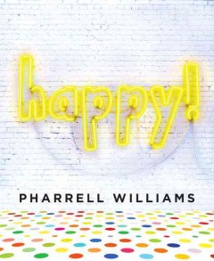 Happy! - Pharrell Williams