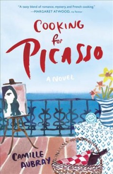 Cooking for Picasso - Camille Aubray