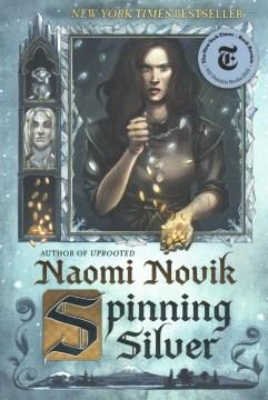 Spinning silver / Naomi Novik - Naomi Novik