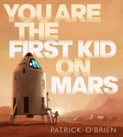 You are the first kid on Mars / by Patrick O'Brien - Patrick O'Brien