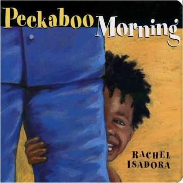 Peekaboo morning - Rachel Isadora