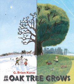 As an oak tree grows - G. Brian Karas