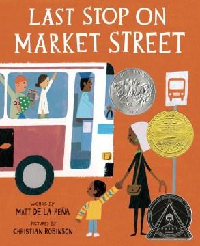 Last stop on Market Street - Matt de la Peña