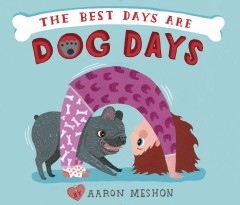The best days are dog days - Aaron Meshon