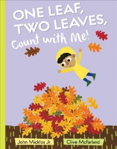 One leaf, two leaves, count with me! - John Micklos