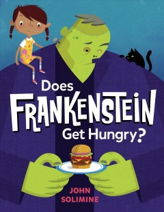 Does Frankenstein get hungry? - John Solimine