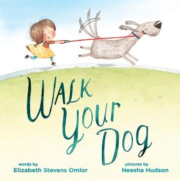 Walk your dog - Elizabeth Stevens Omlor